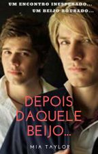 DEPOIS DAQUELE BEIJO... by CamyHanson