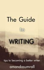 The Guide to Writing by amandasumrall