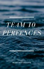 Team 10 Preferences by Limelight4LifeBoi