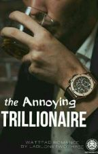 the Annoying TRILLIONAIRE by labil123
