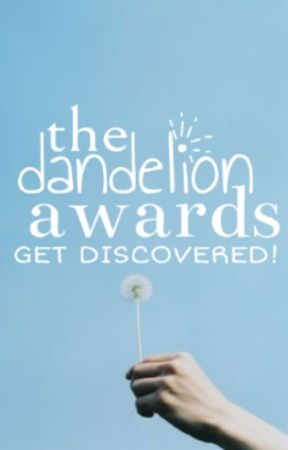 The Dandelion Awards {CLOSED} by TheDandelionAwards