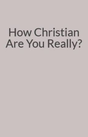 How Christian Are You Really? by superservant