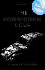 The Forbidden Love | Completed by KEKamalP