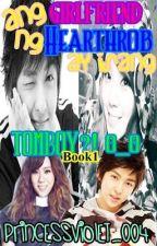 Ang Girlfriend Ng Hearthrob Ay Isang TOMBOY ??!! O__O I by PrincessViolet_004