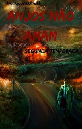 Anjos Não Amam - 2º Temporada by yourassbutt