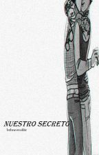 nuestro secreto | Larcel Stylinson by harryxmcvoy