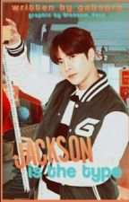 Jackson is the type by Gabsprp