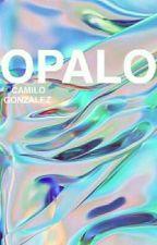 OPALO  by camilo3202