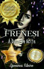 Frenesi : A Dama Da Noite [HIATUS]  by menor_giih