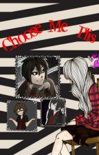 Choose Me Plis [FredxTú] #FNAFHS [Historia corta] [Terminada] by Love_Lux_10