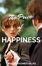 The Price of Happiness by anakinpadmeforlife