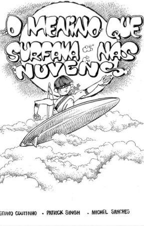 OS PERENES: O MENINO QUE SURFAVA NAS NUVENS by CristianoCruz1986