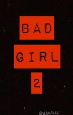 Bad Girl 2 by giuly45444