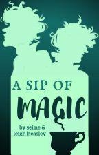 A Sip of Magic by leighheasley