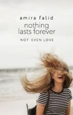Nothing Lasts Forever by vibingly