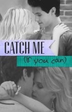 Catch me (If you can)  by solbenson1