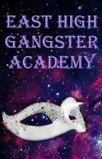 East High Gangster Academy by iSundae