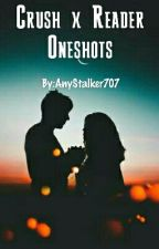 Crush x Reader Oneshots by AnyStalker707