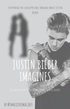 Justin Bieber Imagines (ON HOLD) by smalljdbimagines