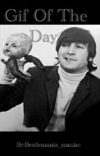 Gif Of The Day  by Beatlemania_maniac