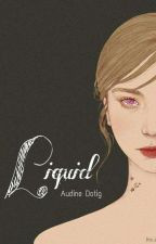 Liquid One-shot Story by PervertFromGothicEra