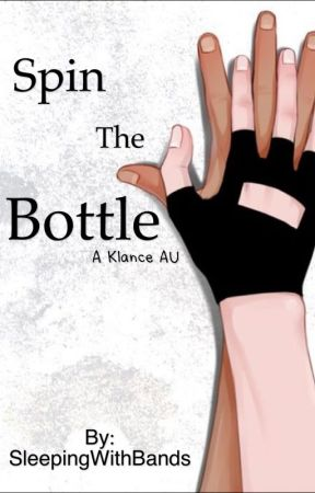 Spin the Bottle (Klance) by SleepingWithBands