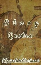Story Quotes  by Kheniaau