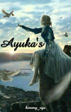 Ayuka's Love Story by Chieofficial29