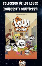 Colección de los Louds [Multicest y Loudcest] by MarioUzumakiFics