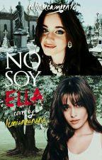 NO SOY ELLA  ( terminada) by eclipsecamren18