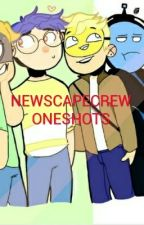 Newscapcrew One-Shots  by Cinder5554