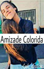 Amizade Colorida-Matthew Espinosa [Concluida] by luh_dallas