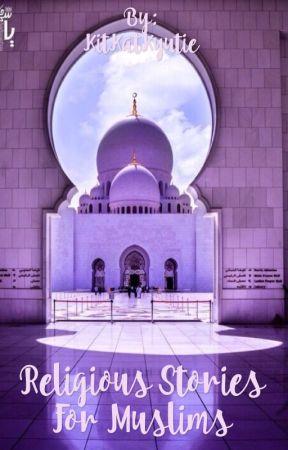 × Religious Stories For Muslims × by KitKatKyutie