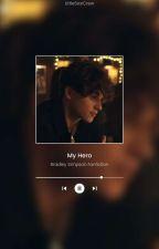 *My Hero* {Bradley Simpson FanFiction} ▶Wolno Pisane◀ by LittleStarCrew