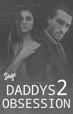 Daddy's Obsession • Part II by NativeBeautie