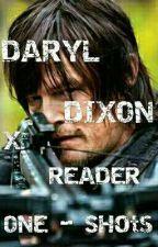 Daryl Dixon X Reader One shots  by JinxxInANutshell