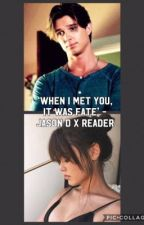 'When I met you...It was fate' - Jason Dilaurentis x Reader by XxFanGirl_ShipperxX