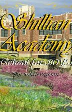 Shillian Academy:School for BOYS by Soldierqueen