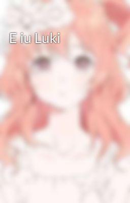 Đọc truyện E iu Luki