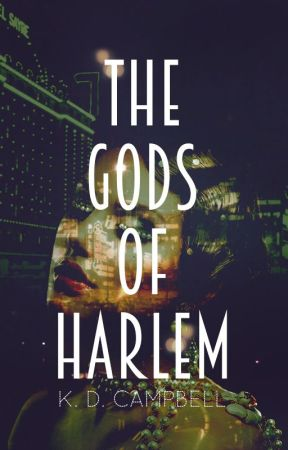 The Gods of Harlem 🥃 | NaNoWriMo 2017 by KDCampbell