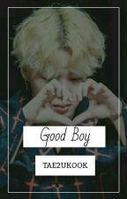 GOOD BOY || VKOOK by TAE2UKOOK