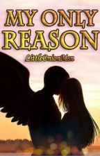 My Only Reason by TheLittleOnion