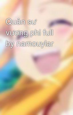 Quân sư vương phi full by namouylar