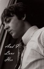 And I Love Her (Paul McCartney/Beatles fanfiction) by SminkingOfGin