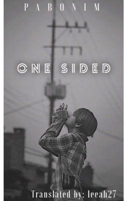 Đọc truyện ✔️v-trans | one sided | kth
