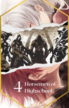 The 4 Horsemen of Highschool // Highschool DxD x Male Reader by PitaNemuritoare
