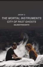The Mortal Instruments: City of Past Ghosts (Book 1) by initialfindings