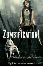 ZOMBIFICATION!! (Completed) by CoumbaSoumare1