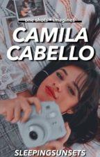 camila cabello ➳ one-shots/imagines ♡ by sleepingsunsets