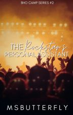 BHO CAMP #2: The Rockstar's Personal Assistant by MsButterfly